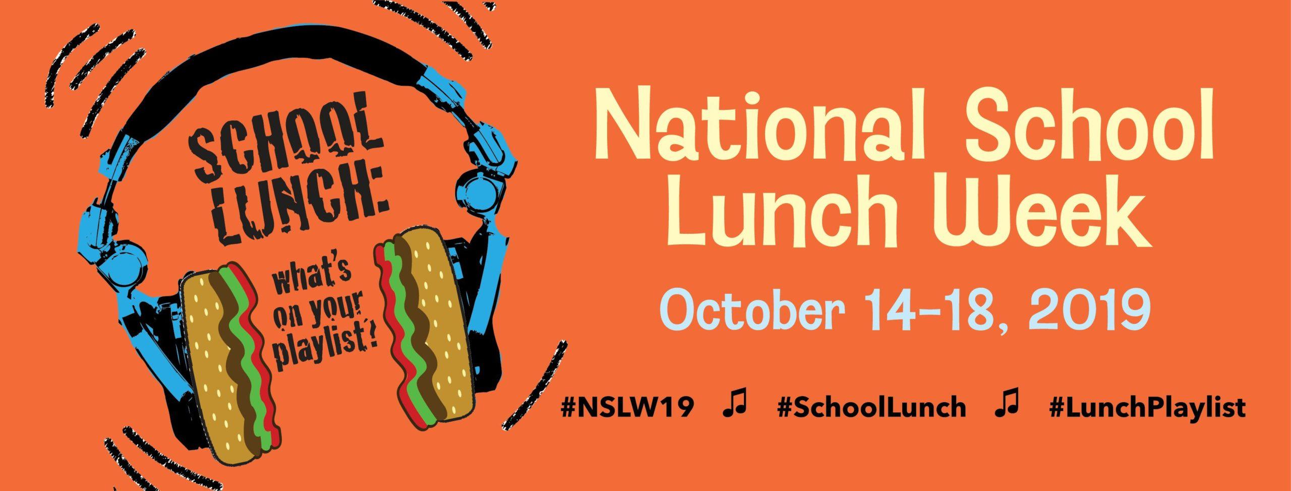 National School Lunch Week - October 14-18, 2019 - School Lunch: what's on your playlist? - #NSLW19, #SchoolLunch, #LunchPlaylist